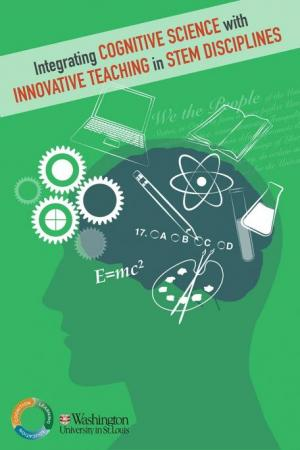Integrating Cognitive Science with Innovative Teaching in STEM Disciplines
